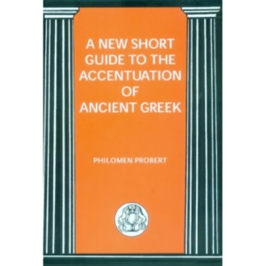 A New Short Guide to the Accentuation of Ancient Greek