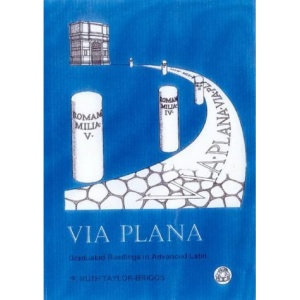Via Plana: Graduated Readings in Advanced Latin