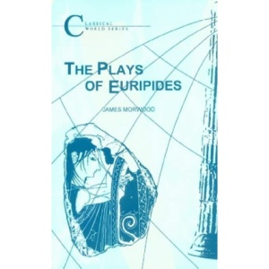 The Plays of Euripides (Classical World Series)