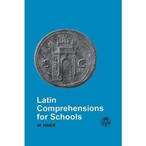 Latin Comprehensions for Schools (Latin & Greek Language) (Latin & Greek Language S.)