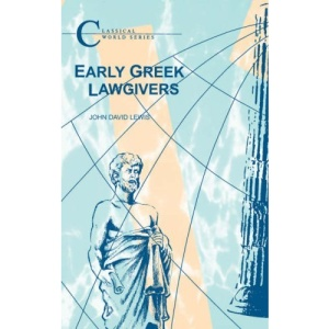 Early Greek Lawgivers (Classical World Series)