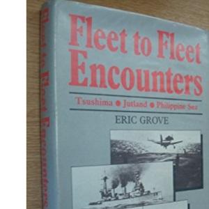 Fleet to Fleet Encounters: Tsushima, Jutland and the Philippine Sea