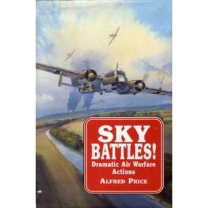 Sky Battles!: Dramatic Air Warfare Actions