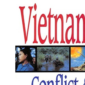 Vietnam: Conflict and Controversy