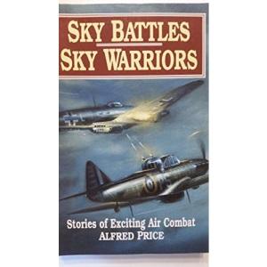 Sky Battles, Sky Warriors: Stories of Exciting Air Combat