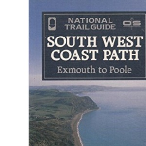 The South West Coast Path: Exmouth to Poole (National Trail Guides)