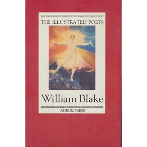William Blake (Illustrated Poets)