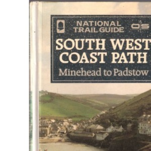 The South West Coast Path: Minehead to Padstow (National Trail Guides)