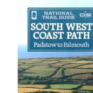 The South West Coast Path: Padstow to Falmouth (National Trail Guides)