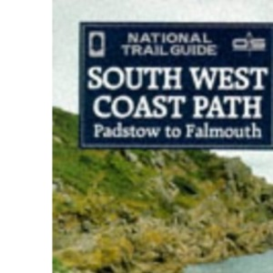 National Trail Guide : Southwest Coast Path - Padstow To Falmouth