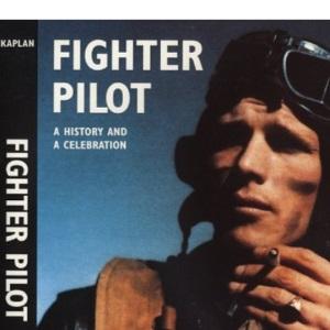 Fighter Pilot: A History and a Celebration