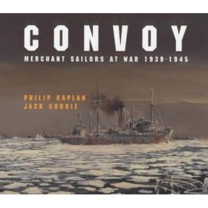 Convoy: Merchant Sailors at War, 1939-45
