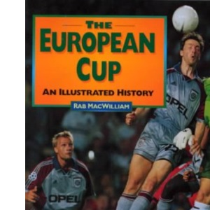 The European Cup: An Illustrated History, 1956-2000