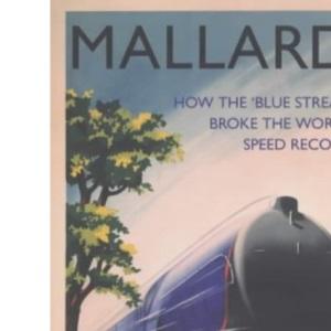 Mallard: How the World Steam Speed Record Was Broken