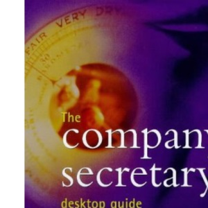 The Company Secretary's Desktop Guide (Desktop Guide S.)