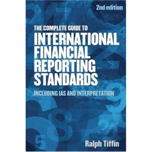 The Complete Guide to International Financial Reporting Standards: Including IAS and Interpretation