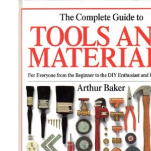 The Complete Guide to Tools and Materials