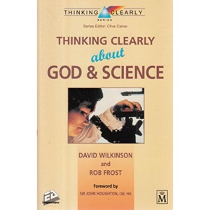 Thinking Clearly About God and Science