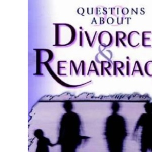 Questions About Divorce and Remarriage