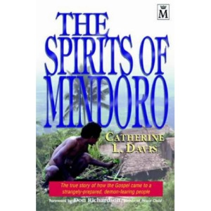 The Spirits of Mindoro: The True Story of How the Gospel Came to a Strangely-prepared, Demon-fearing People