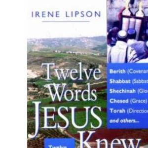 Twelve Words Jesus Knew
