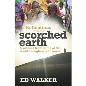 Reflections from a Scorched Earth: A Witness from Some of the World's Toughest War Zones