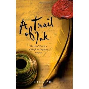 A Trail of Ink: The Third Chronicle of Hugh de Singleton, Surgeon (Hugh De Singleton 3)