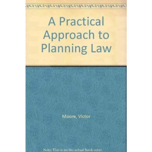 A Practical Approach to Planning Law (Practical Approach S.)