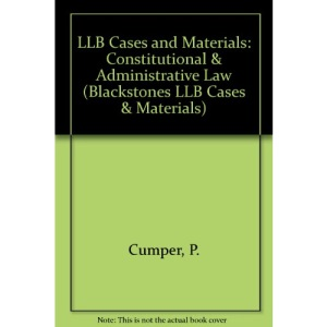 LLB Cases and Materials: Constitutional & Administrative Law (Blackstones LLB Cases & Materials)