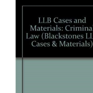 LLB Cases and Materials: Criminal Law (Blackstones LLB Cases & Materials)