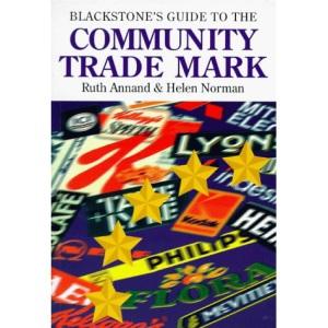 Blackstone's Guide to the Community Trade Mark (Blackstone's Guide Series)