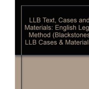 LLB Text, Cases and Materials: English Legal Method (Blackstones LLB Cases & Materials)