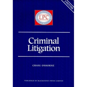 Criminal Litigation 1997-1998 (Legal Practice Course Guides)