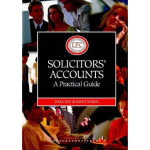 Solicitor's Accounts 1997-98: A Practical Guide (Legal Practice Course Guide)
