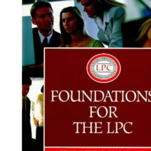 Foundations for the LPC (Legal Practice Course Guide)