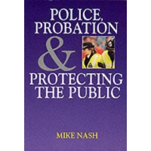 Police, Probation and Protecting the Public