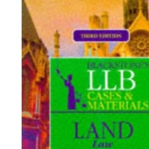 LLB Cases and Materials: Land Law (Blackstones LLB Cases & Materials)