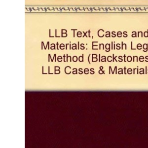 LLB Text, Cases and Materials: English Legal Method (Blackstones LLB Cases & Materials)
