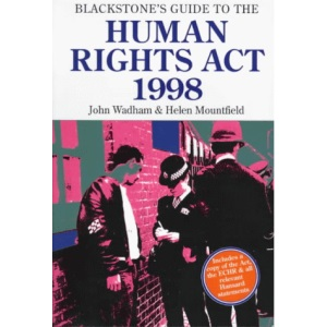 Blackstone's Guide to the Human Rights Act, 1998