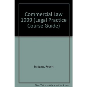 Commercial Law 1999 (Legal Practice Course Guides)