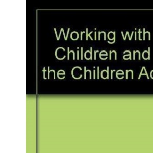 Working with Children and the Children Act