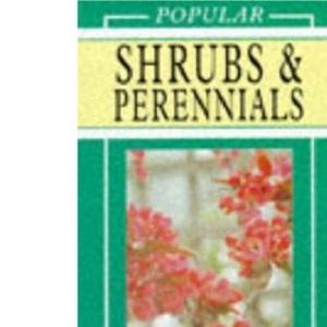 Popular Shrubs & Perennials: An a-Z Guide to Low-Maintenance Plants (Popular Series)