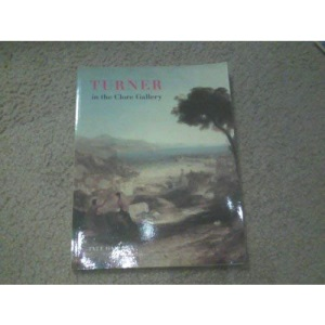 Turner in the Clore Gallery (4th Revised Edition)