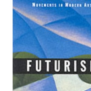 Futurism (Movements in Modern Art series)
