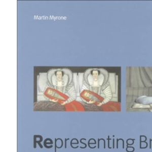 Representing Britain, 1500-2000: 100 Works from the Tate Collections