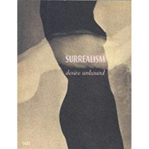 Surrealism : Desire Unbound