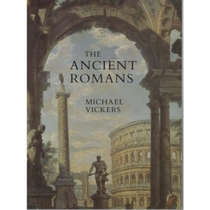The Ancient Romans (Ancient History, Archaeology & Classical Studies)