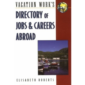 The Directory of Jobs and Careers Abroad (Directory of Jobs & Careers Abroad)