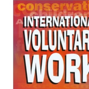 The International Directory of Voluntary Work (International Voluntary Work)