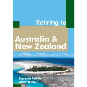Retiring to Australia and New Zealand (Retiring Abroad)